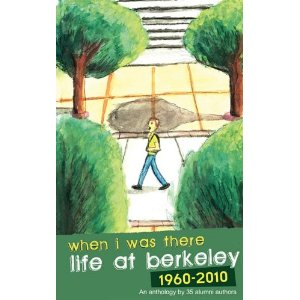 When I was there: life at Berkeley, 1960 - 2010,Thelma Adams,essay,David Herrera,Beth Barany